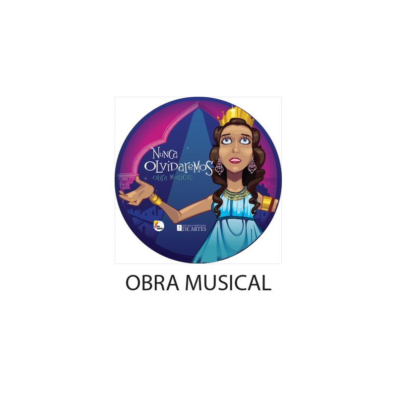 Video Obra Musical Nunca Olvidaremos  2020  DIGITAL